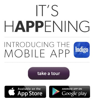 Introducing the Indigo Mobile App! download it at the App Store or get it on Google play.