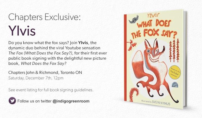Join Ylvis, the dynamic duo behind the Youtube sensation The Fox (What Does the Fox Say), for their first ever public book signing with the delightful new picture book, What Does the Fox Say?