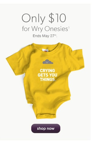 Only $10 for Wry Onesies(1)