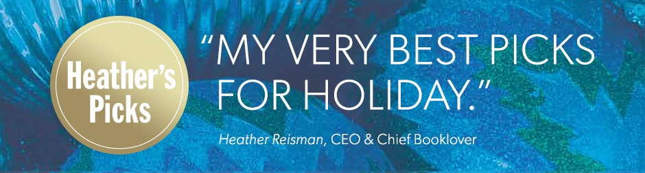 """My very best picks for holiday"", Heather Reisman, CEO & Chief Booklover"