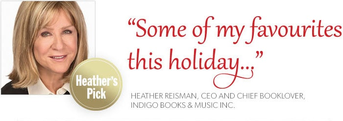 Heather's Picks - Books, gifts and toys choosen by Indigo's Chief Booklover