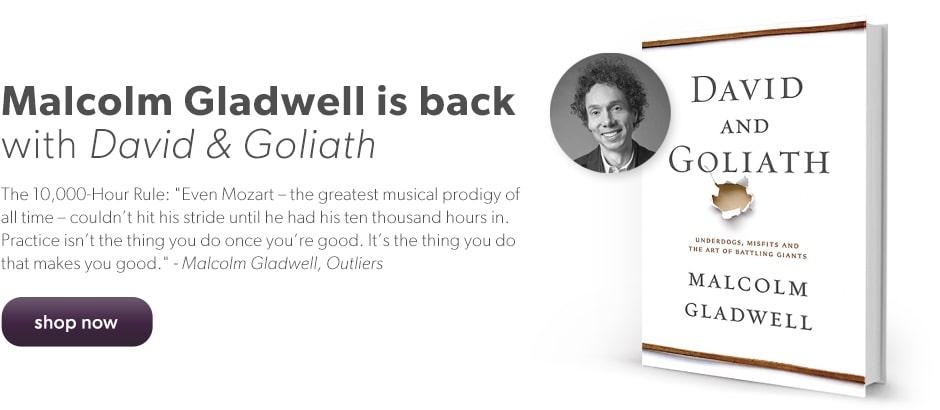 Shop Malcolm Gladwell's latest - David & Goliath