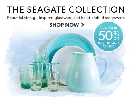 shop The Seagate Collection. Now up to 50% off