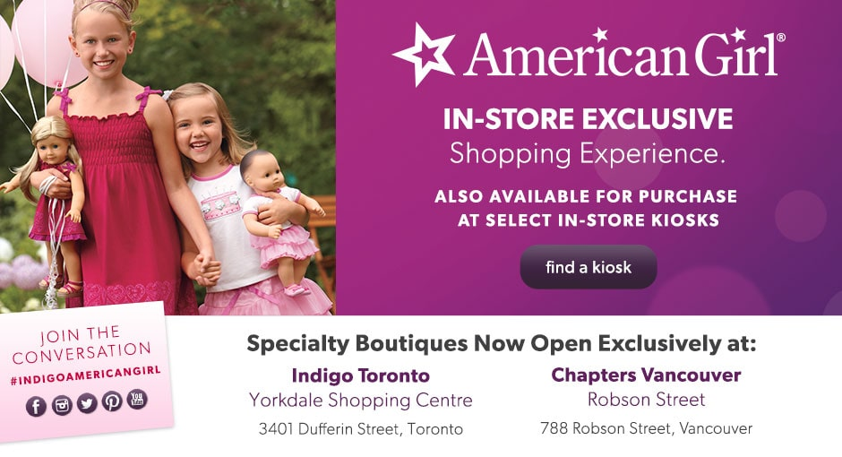 American Girl specialty boutiques exclusively to Indigo Yorkville and Chapters Robson
