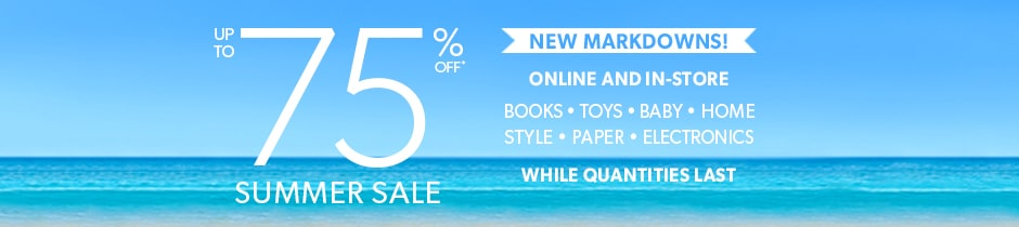 Summer Sale - Up to 75% off. Online & in-store. While quantities last.