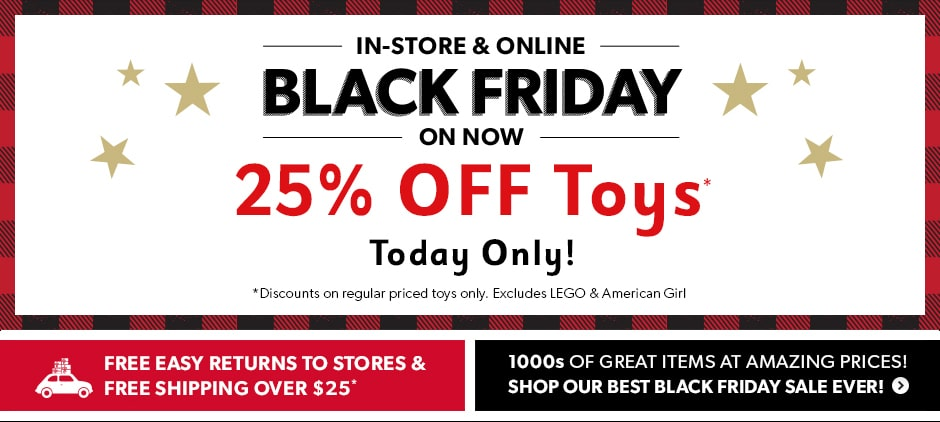 ONE DAY ONLY25% off Toys
