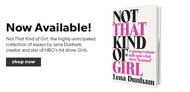 Lena Dunham's Not That Kind of Girl