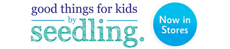 seedling. good things for kids.