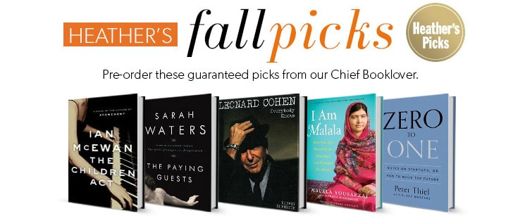 Pre-order these guaranteed picks from our Chief Booklover. Shop Heather's Fall Picks.