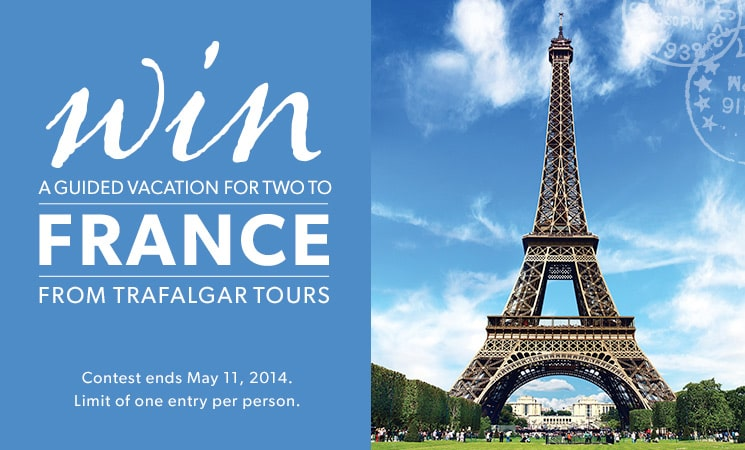 WIN a 10 day trip for two to France. Contest ends May 11, 2014. Limit of one entry per person.