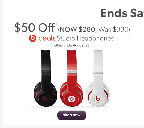 $50 Off (NOW $280, Was $330). Beats by Dre Studio Headphones. Offer Ends August 23