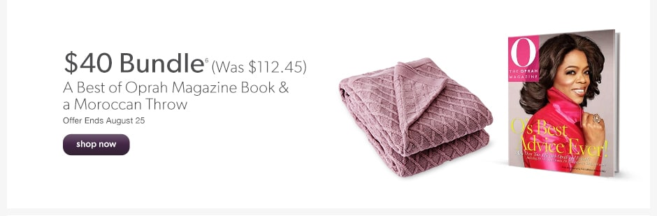 $40 Bundle (reg. $112.45). A Best of Oprah Magazine Book AND Moroccan Throw. Offer Ends August 25