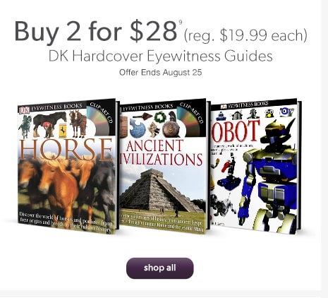 Buy 2 for $28 DK Hardcover Eyewitness Guides (reg. $19.99 each). Offer Ends August 25