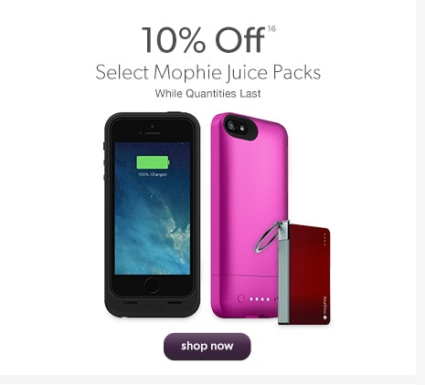 10% Off Select Mophie Juice Packs. While Quantities Last