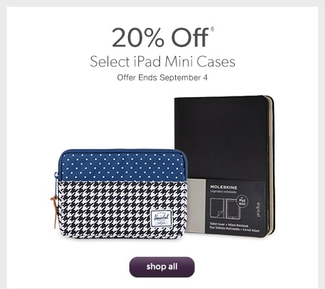 20% Off select iPad Mini Cases. Offer Ends September 4