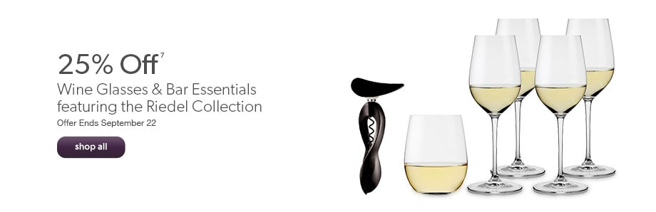 25% Off Wine Glasses & Bar Essentials featuring the Riedel Collection. Offer Ends September 22.