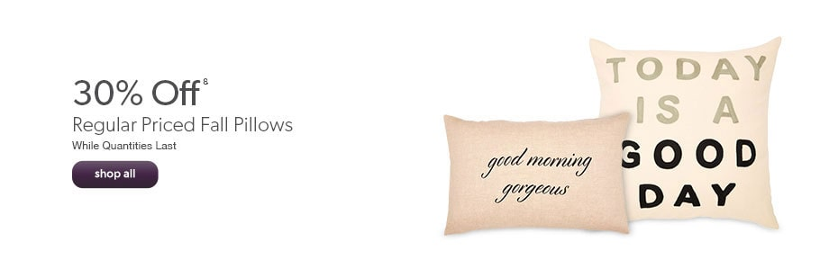 Buy 1 regular priced fall pillow and get the 2nd at 50% off. While quantities last.