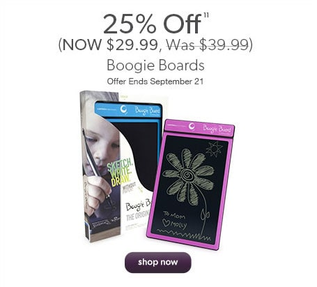 25% Off (NOW $29.99, Was $39.99) Boogie Boards. Offer Ends September 21.