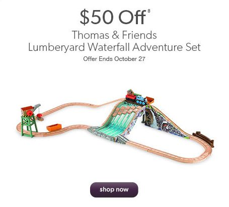 $50 off Thomas & Friends Lumberyard Waterfall Adventure Set. Offer ends October 27th.