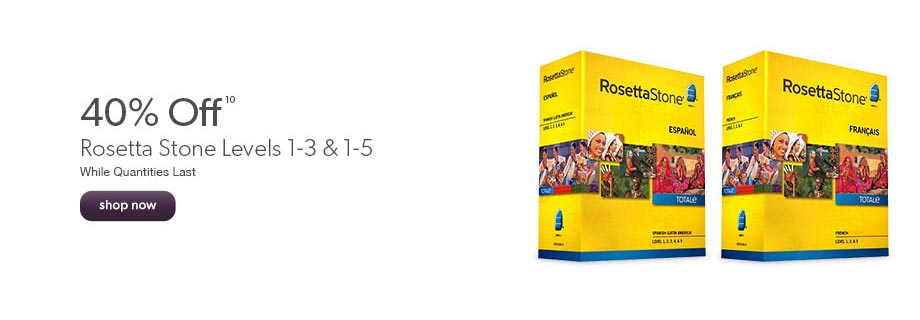 40% off Rosetta Stone Levels 1-3 and Levels 1-5. While quantities last.