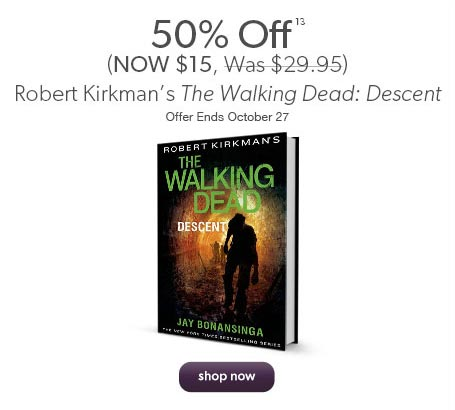 50% off Robert Kirkman's The Walking Dead: Descent (NOW $15, Was $29.99). Offer ends October 27.