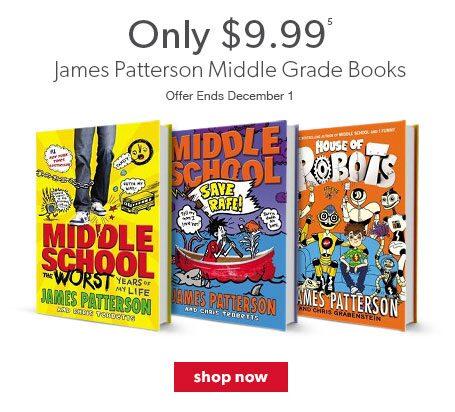 James Patterson Middle Grade Books only $9.99. Offer Ends December 1.