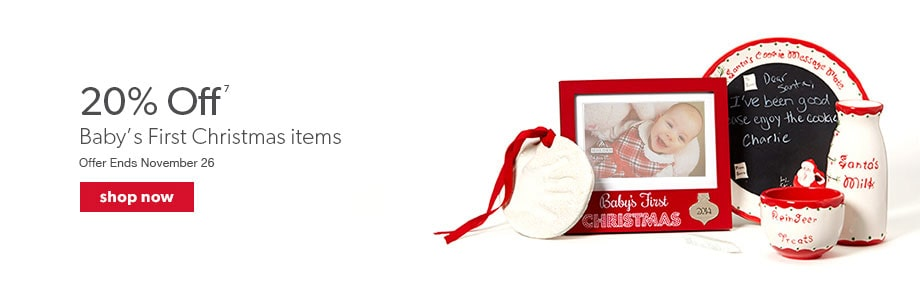 20% off Baby's First Christmas items. Offer Ends November 26.