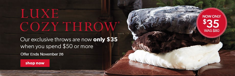 Our Luxe Throws are only $35 with a purchase of $50 or more. Offer Ends November 26.