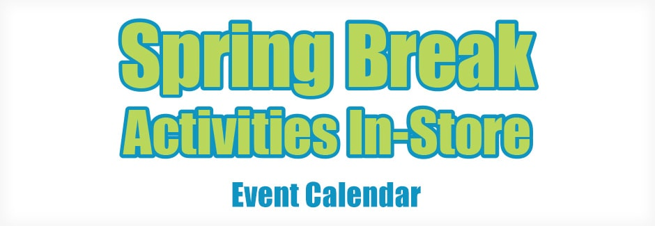 In-store activities for Spring Break