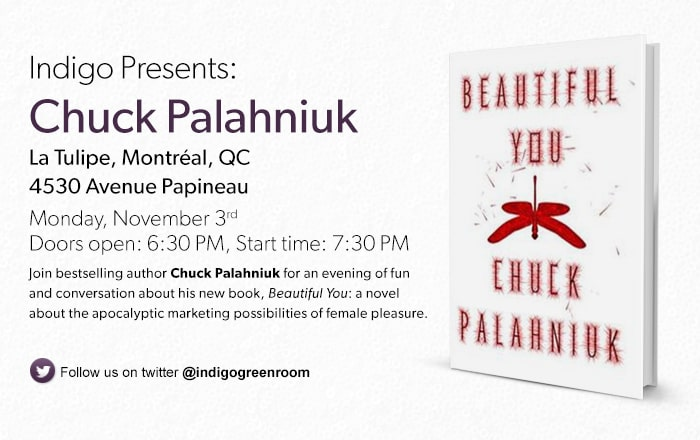 Join bestselling author Chuck Palahniuk for an evening of fun and conversation about is new book, Beautiful You: a novel about the apocalyptic marketing possibilities of female pleasure.