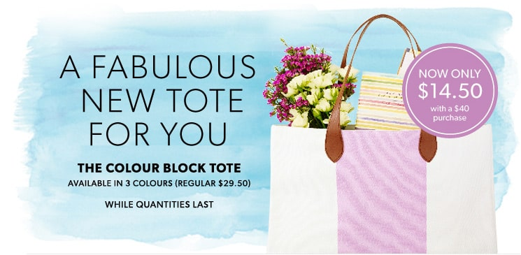 A Fabulous New Tote for You. The Colour Block Tote Only $14.50 When you spend $40 or more in-store or online* While quantities last