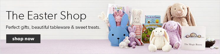 shop for perfect gifts, beautiful tableware and sweet treats in our Easter Shop