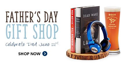 Father's Day Gifts. Celebrate Dad June 21
