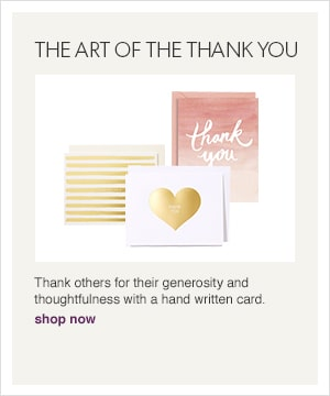 Thank others for their generosity and thoughtfulness with a hand written card. Shop now.