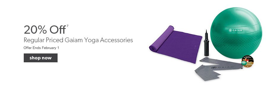 20% off regular priced Gaiam yoga accessories. Offer ends February 1.