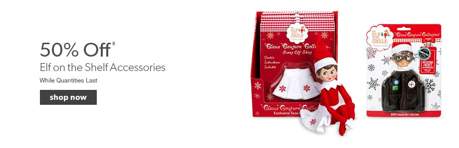 50% off Elf on the Shelf accessories. While quantities last.