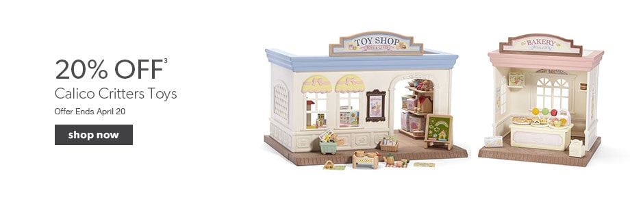 20% off Calico Critters Toys. Offer ends April 20.