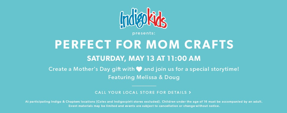 Perfect for Mom Crafts: Saturday, May 13 at 11 AM. Create a Mother's Day gift with love and join us for a special storytime! Featuring Melissa and Doug