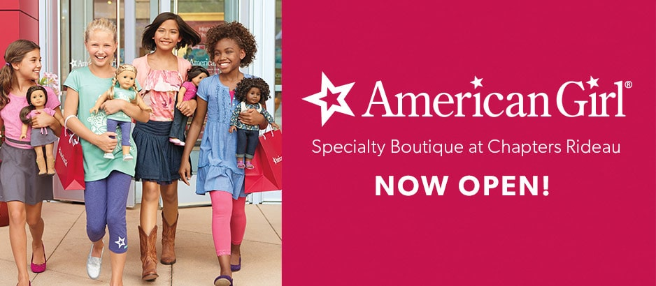 American Girl Specialty Boutique Chapters Rideau NOW OPEN