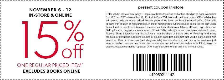 15% off One Regular Priced Item Storewide & Online – Online Excludes Books. November 6 – 12.