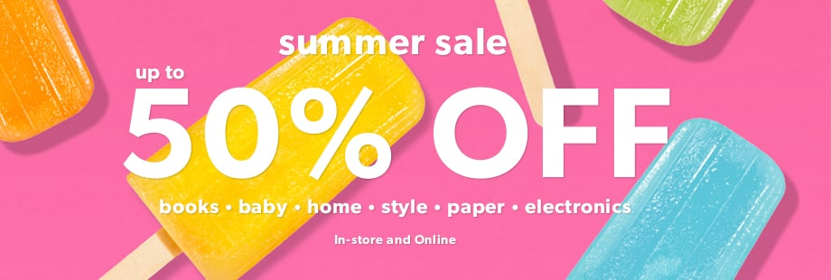 Summer Sale - Up to 50% off. Online & in-store. While quantities last.