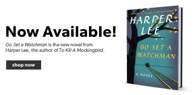 Harper Lee's Go Set a Watchman is Now Available!