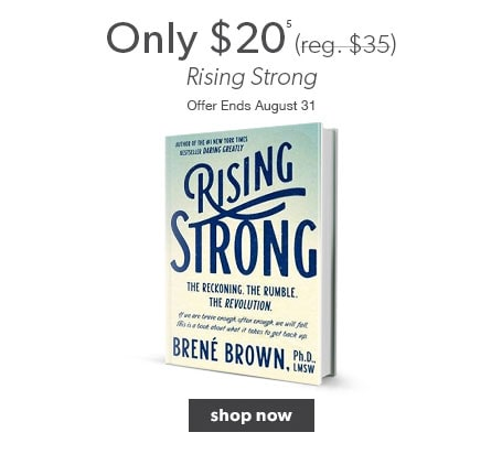 Rising Strong by Brene Brown only $20, reg. $35. Offer ends August 31.