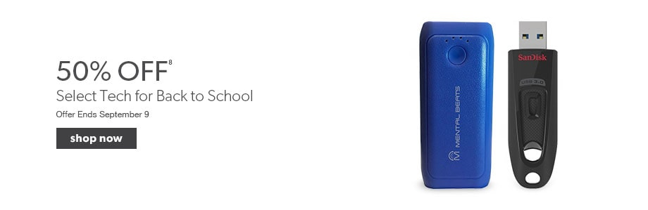 Select tech for back to school at 50% off. Offer ends September 9.