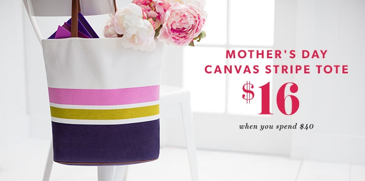 Mother's Day Tote: $16 when you spend $40
