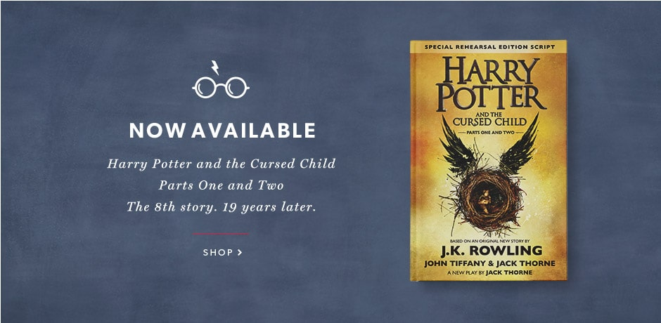 Now Available: Harry Potter & the Cursed Child Parts I & II