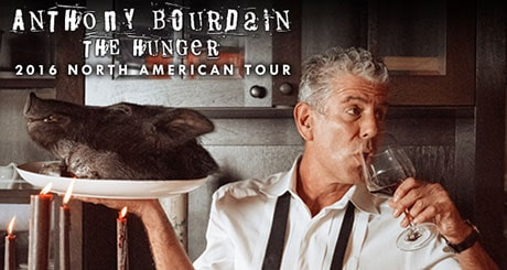Anthony Bourdain, The Hunger, 2016 North American Tour