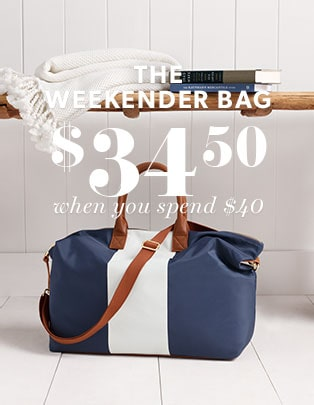 The Weekender Bag: Now $34.50 when you spend $40
