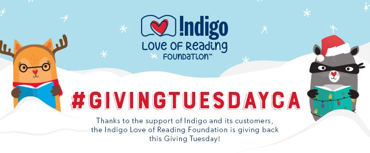 The Indigo Love of Reading Foundation is giving back this Giving Tuesday!