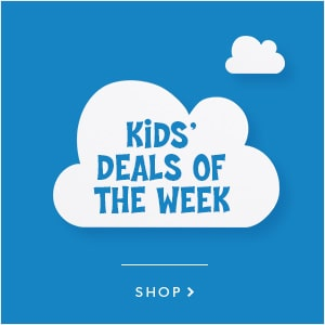 shop kids' deals of the week now!